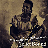 Joliet Bound by Memphis Minnie