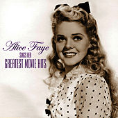 Sings Her Greatest Movie Hits by Alice Faye