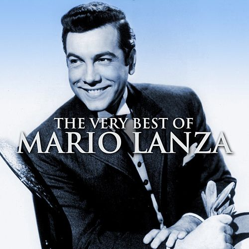 The Very Best Of Mario Lanza by Mario Lanza
