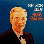 Love Songs by Nelson Eddy