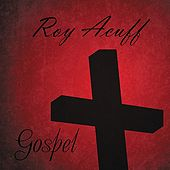 Roy Acuff Sings Gospel by Roy Acuff