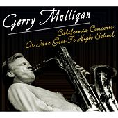 California Concerts Or Jazz Goes To High SDchool by Gerry Mulligan