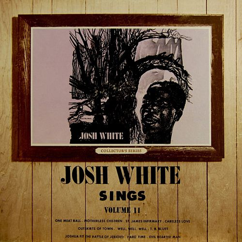 Josh White Sings Volume II by Josh White