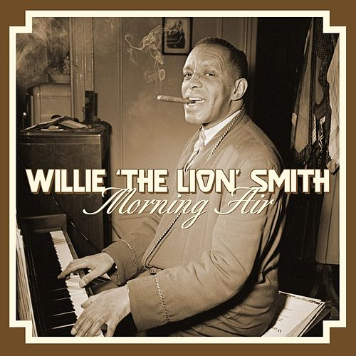 Morning Air by Willie 'The Lion' Smith
