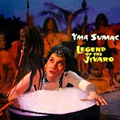 Legend Of The Jivaro by Yma Sumac