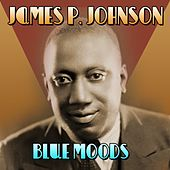 Blue Moods by James P. Johnson