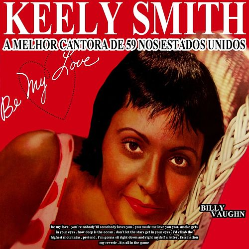 Be My Love by Keely Smith