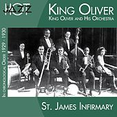 St. James Infirmary (In Chronological Order 1929 - 1930) by King Oliver