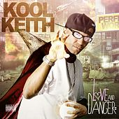 Love & Danger by Kool Keith