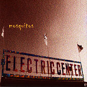 Electric Center by Mosquitos