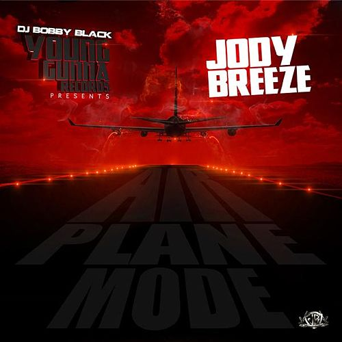 Airplane Mode by Jody Breeze