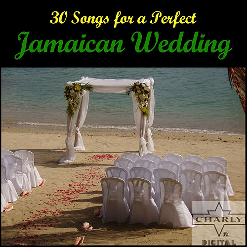 30 Songs for a Perfect Jamaican Wedding by Various Artists