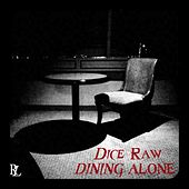 Dining Alone - Single by Dice Raw