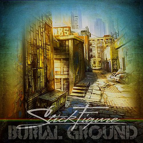 Burial Ground by Stick Figure