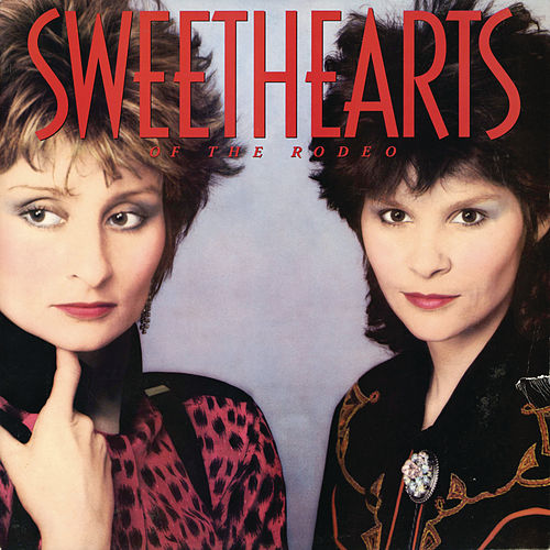 Sweethearts Of The Rodeo by Sweethearts of the Rodeo