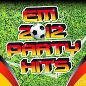 EM 2012 Party Hits by Various Artists