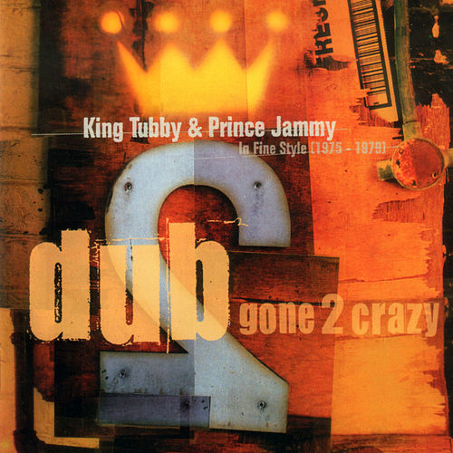 Dub Gone 2 Crazy by King Tubby