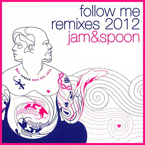 Follow Me! (Remixes 2012) by Jam & Spoon