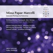 Palestrina: Missa Papae Marcelli - Christmas Choral Music by Old Masters by Opus Vocale