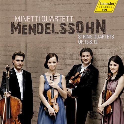 Mendelssohn: String Quartets, Opp. 13 & 12 by Minetti Quartet