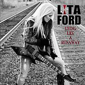 Living Like a Runaway by Lita Ford