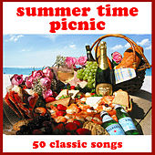 Summer Time Picnic: 50 Classic Songs by Various Artists