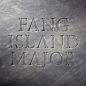Major by Fang Island