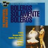 Boleros Solamente Boleros by Orquestra Romântica Brasileira