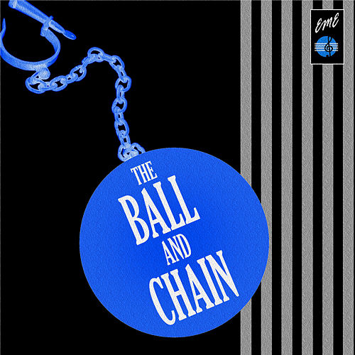 The Ball and Chain by Various Artists