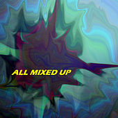 All Mixed Up by Various Artists