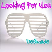 Looking for You by DeShaude