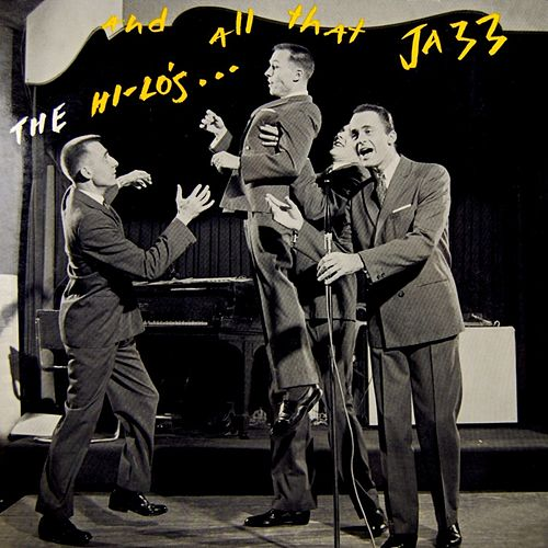 And All That Jazz by The Hi-Lo's