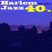Harlem Jazz Of The 40's by Various Artists