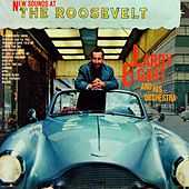 New Sounds At The Roosevelt by Larry Elgart