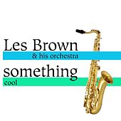 Something Cool by Les Brown