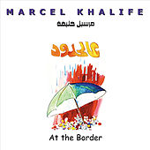 At The Border by Marcel Khalife