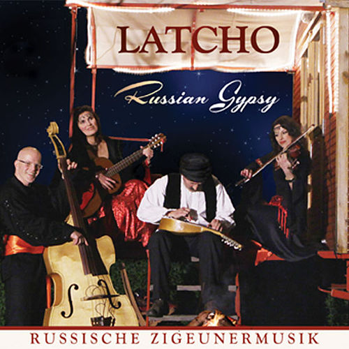 Russische Zigeunermusik (Russian Gypsy) by Latcho
