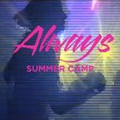 Always by Summer Camp