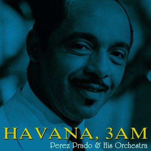 Havana, 3AM by Perez Prado