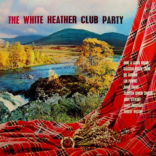 The White Heather Club Party by Various Artists