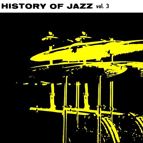 History Of Jazz Volume 3 by Various Artists