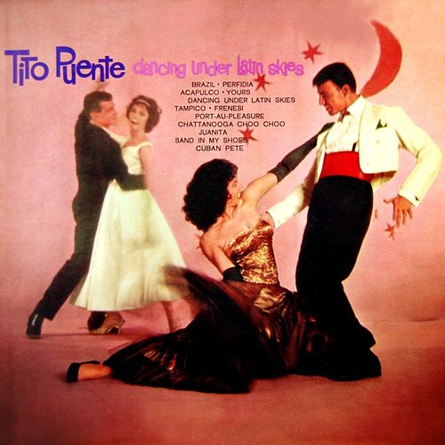 Dancing Under Latin Skies by Tito Puente