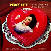 Percy Faith & His Orchestra Play All Time Favourites by Percy Faith