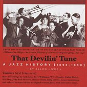 That Devilin' Tune: A Jazz History (1895-1950), Vol. 1 (1895-1927) by Various Artists