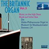 The Britannic Organ, Vol. 3: Music on the high Seas (1912-1926) by Various Artists