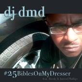 #25BiblesOnMyDresser by DJ DMD