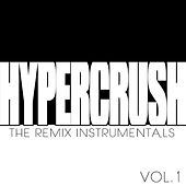 Remixes Instrumentals by Hyper Crush