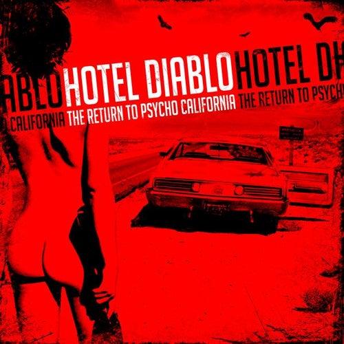 The Return to Psycho, California by Hotel Diablo