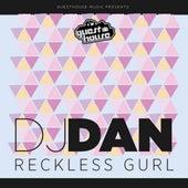 Reckless Gurl - Single by DJ Dan