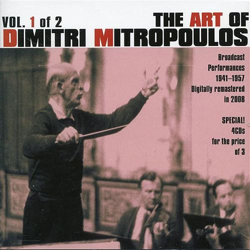 The Art of Dimitri Mitropoulos, Vol. 1 (1941-1957) by Various Artists